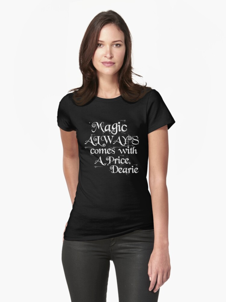 Magic Always Comes With a Price Dearie (Once Upon a Time, Rumpelstiltskin)  Womens T-Shirt Front