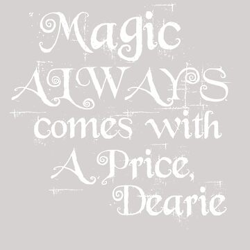 Magic Always Comes With a Price Dearie (Once Upon a Time, Rumpelstiltskin)  by pinewayart