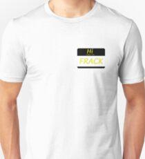 Hi Ladies, I'm Frack T-Shirt