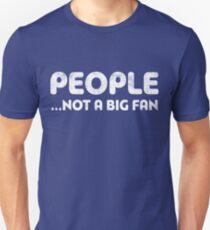 People Not A Big Fan T-Shirt
