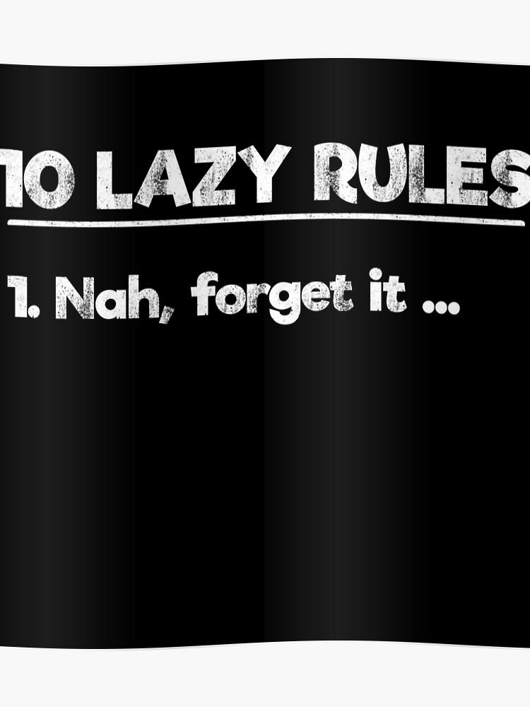 Lazy Rules Sarcasm Quotes | Poster