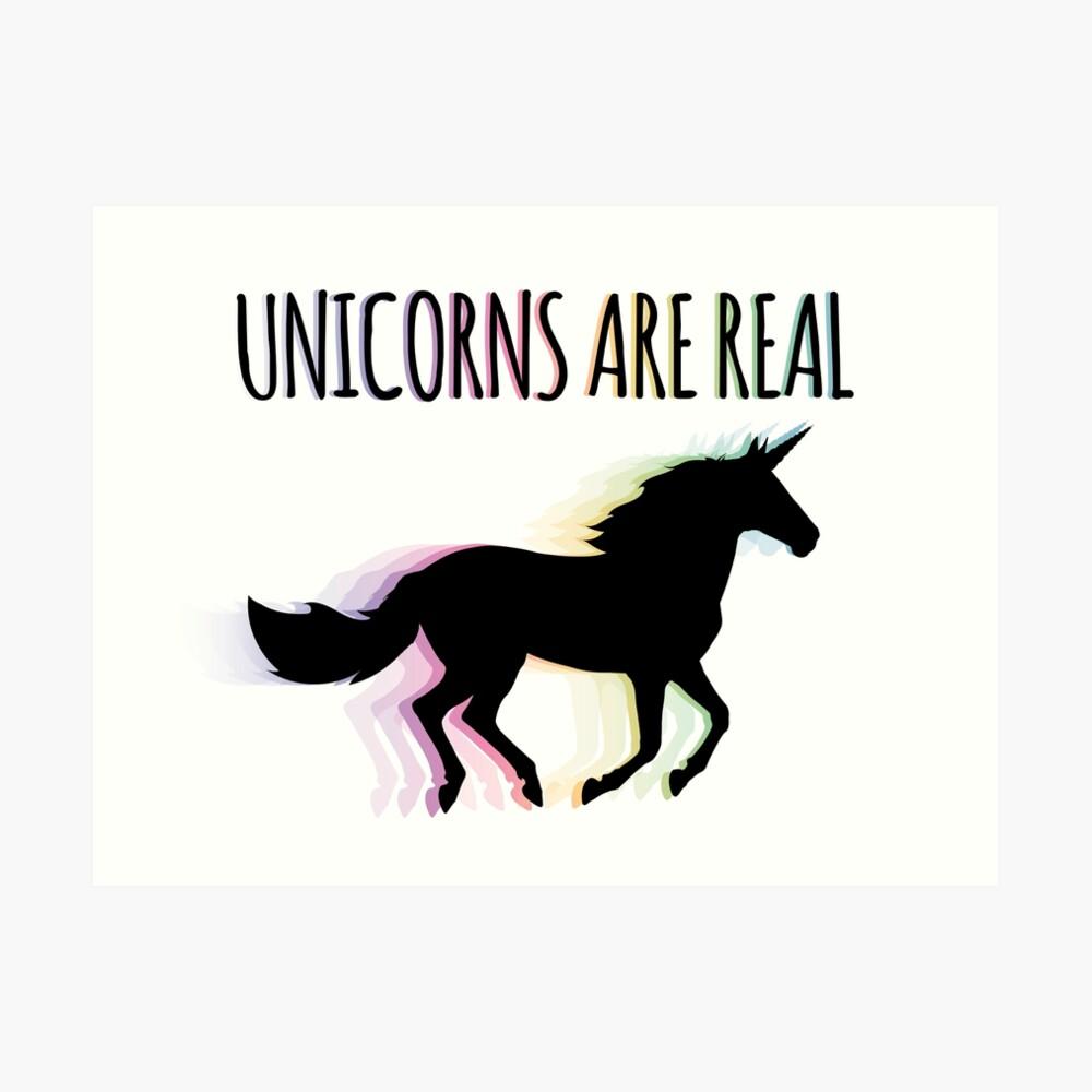 Unicorns are Real Rainbow Version Art Print