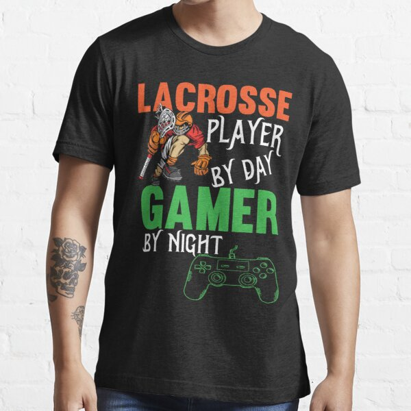 Lacrosse Player By Day Gamer By Night Essential T-Shirt