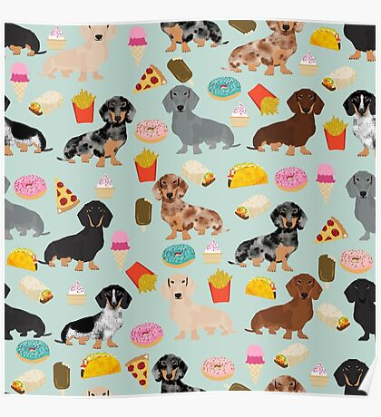 Dachshund doxie dachsie junk food pizza donuts french fries dog breed gifts Poster