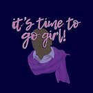 It's time to go girl! by Julia Grosvenor