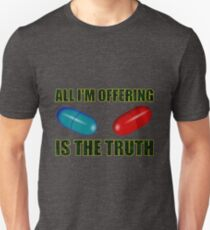 All I'm Offering is The Truth T-Shirt