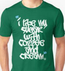 I like my sugar with coffee and cream T-Shirt
