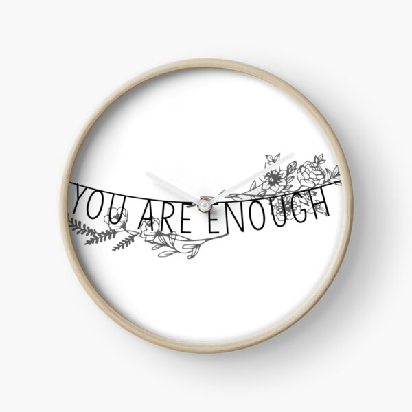 You Are Enough Clock