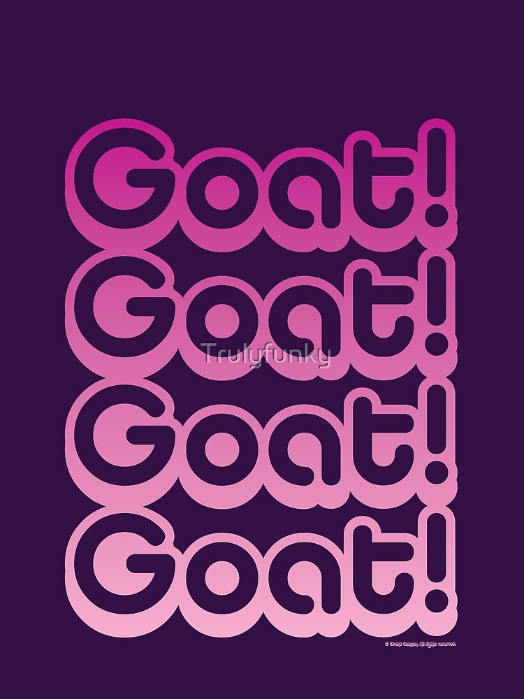 Goat! Goat! Goat! Goat! by Trulyfunky
