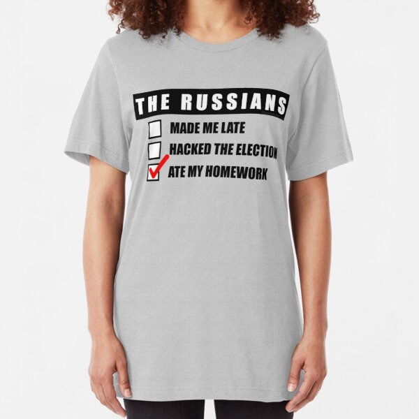 Funny Political The Russians Ate My Homework Trump Slim Fit T-Shirt