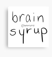 BRAINSYRUP! Canvas Print