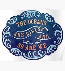 Die Ozeane steigen und wir sind es auch Poster