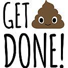 GET SHIT DONE! by Jenn Inashvili