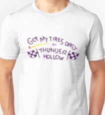 Got My Tires Dirty and Thunder Hollow Unisex T-Shirt