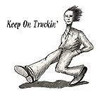 Keep On Truckin'  by cringe0015