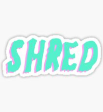SHRED Sticker