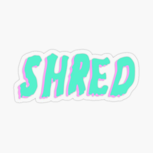 SHRED Transparent Sticker