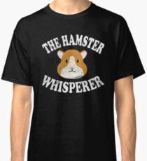 The Hamster Whisperer Classic T-Shirt