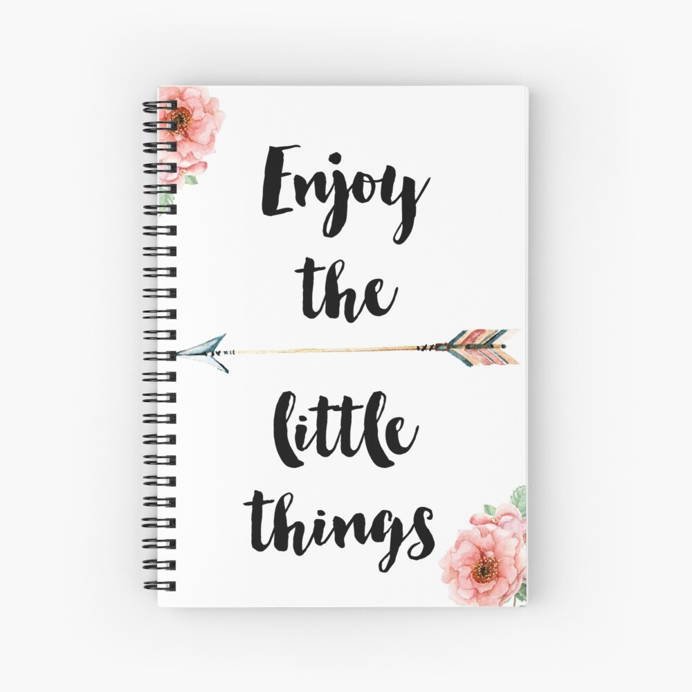 Enjoy the little things Spiral Notebook