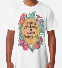 Respect Existence Or Expect Resistance Long T-Shirt