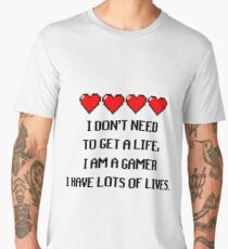 """I don't need to get a life, I am a GAMER I have lots of lives."" Funny Gaming Quote Men's Premium T-Shirt"