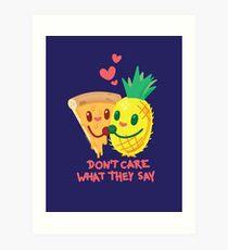 Egal was sie sagen (Ananas Pizza) Kunstdruck