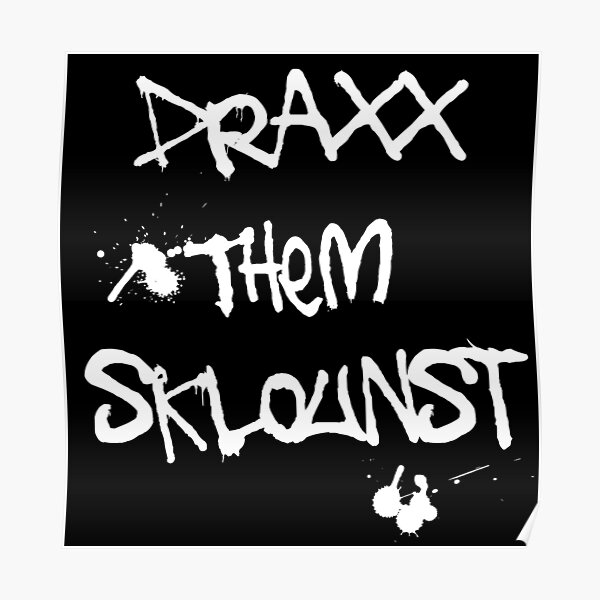 Draxx them sklounst Poster