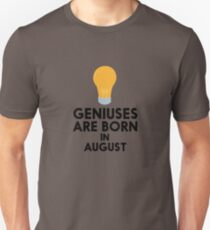 Geniuses are born in AUGUST R0itg T-Shirt