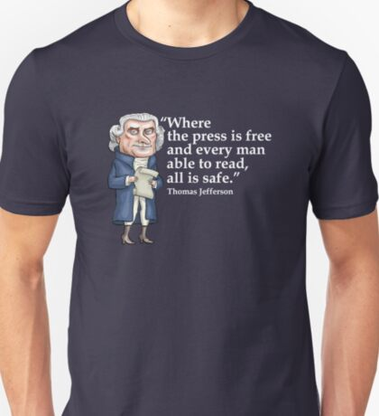 President Thomas Jefferson - Free Press T-Shirt