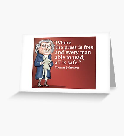 President Thomas Jefferson - Free Press Greeting Card