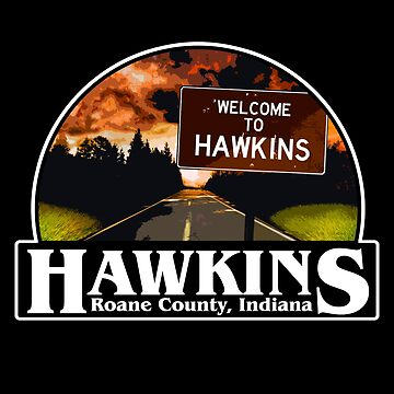 Welcome To Hawkins : Inspired By Stranger Things by WonkyRobot