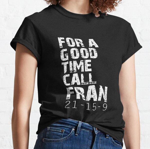 CrossFit T-Shirt | Rufen Sie Fran an Grafck Classic T-Shirt