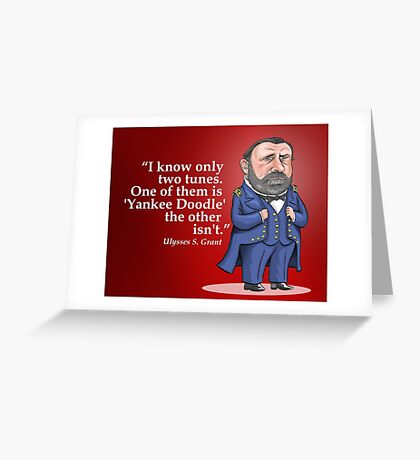 "Ulysses S. Grant, ""Yankee Doodle"" Greeting Card"