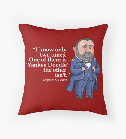 """Ulysses S. Grant, """"Yankee Doodle"""" Throw Pillow"""