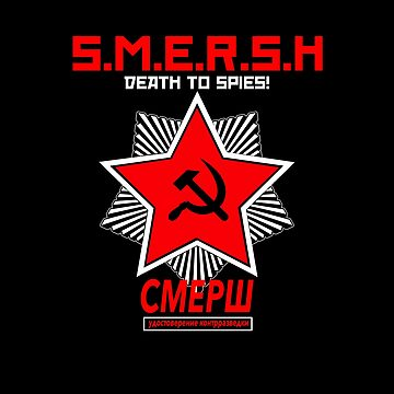 SMERSH - Death To Spies! : Inspired By James Bond by WonkyRobot