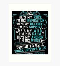 My Truck Driver Husband Is My Rock T-Shirt Art Print
