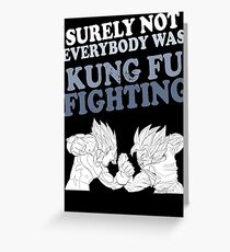 Surely not Everybody Was Kung FU Fighting Greeting Card