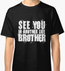 Lost - See you in another life brother! (v1) Classic T-Shirt