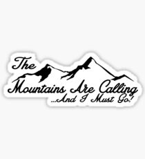 THE MOUNTAINS ARE CALLING AND I MUST GO HIKING CAMPING CLIMBING NATIONAL PARK 2 Sticker