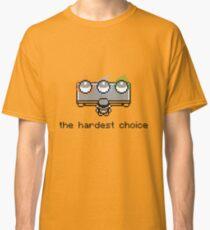 The Hardest Choice Classic T-Shirt