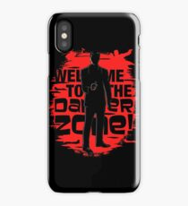 Welcome To The Danger Zone iPhone Case