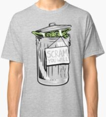 Scram You Will Classic T-Shirt