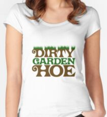 Dirty Garden Hoe Women's Fitted Scoop T-Shirt