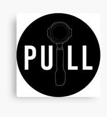 Pull Espresso - Black Circle Edition Canvas Print