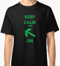 Keep calm and on Classic T-Shirt