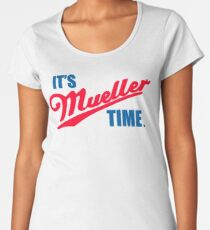 Funny It's Mueller Time Graphic Women's Premium T-Shirt