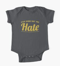 Stop doing sh*t you hate (motivational tee) Kids Clothes
