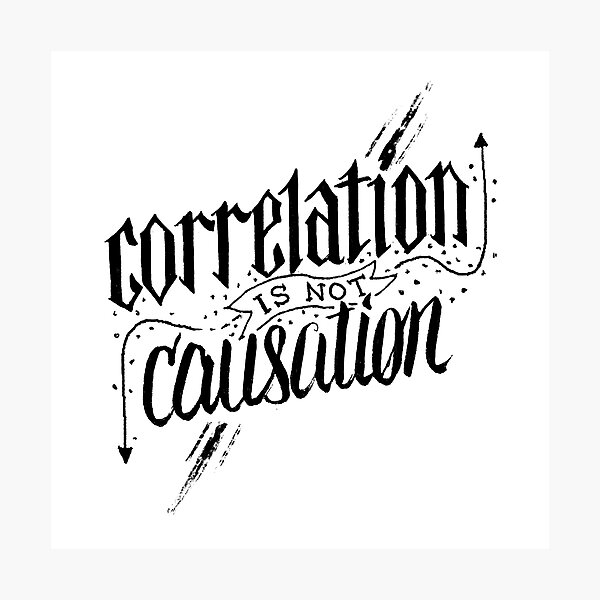 Correlation Is Not Causation Photographic Print