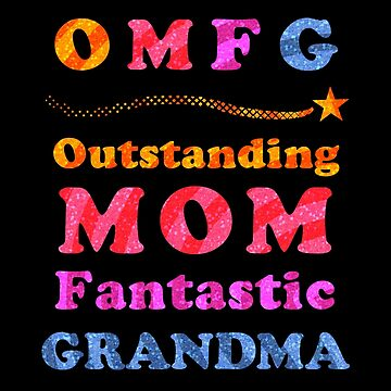 Funny OMFG Outstanding Mom Fantastic Grandma Humor by emkayhess