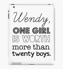 Wendy, one girl is worth more than twenty boys. iPad Case/Skin